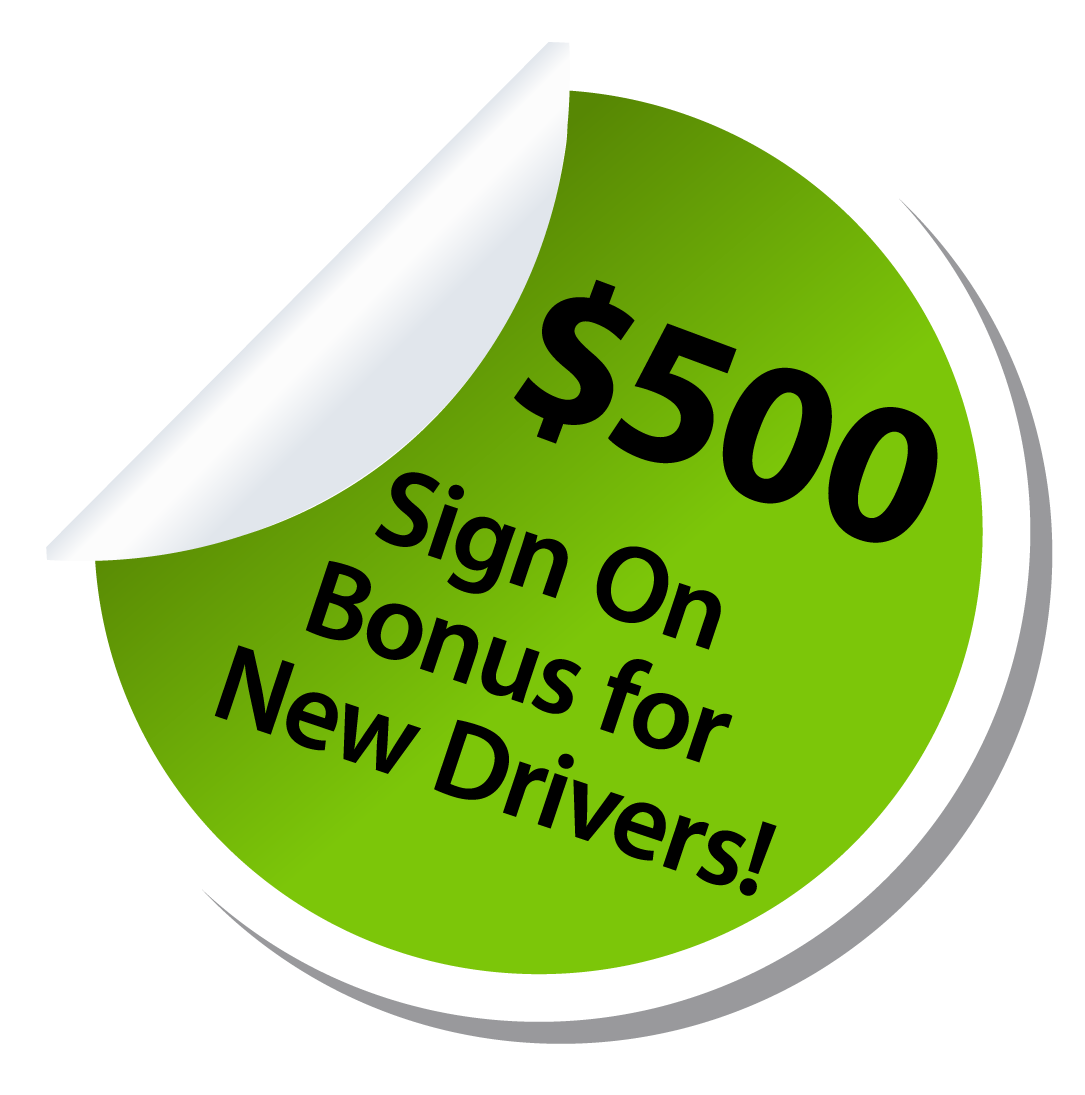 $500 Sign On Bonus for New Drivers